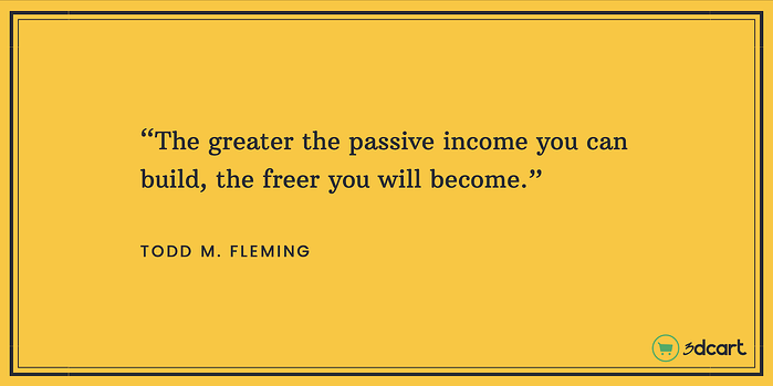 Todd M. Fleming Passive Income Quote