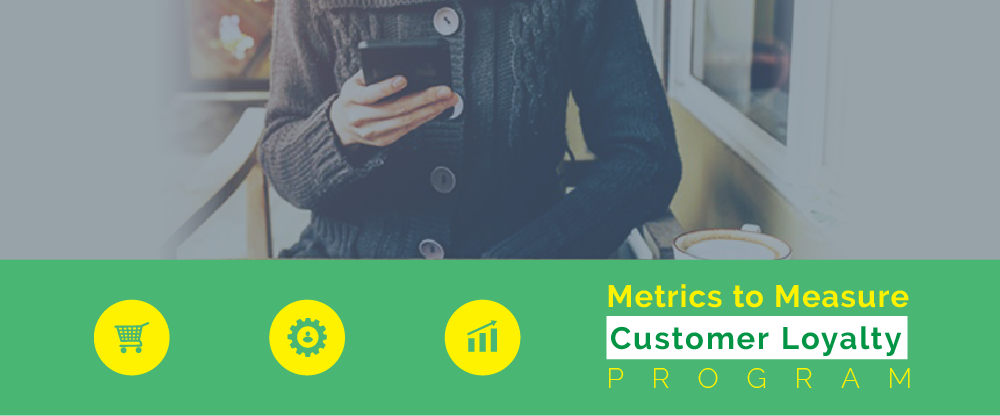 How to Measure the Success of your Customer Loyalty Program