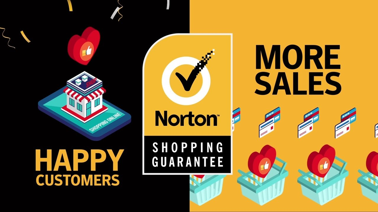 Build a Relationship of Trust with Your Customers through Norton Shopping Guarantee